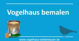 Vogelhaus bemalen - Achtung